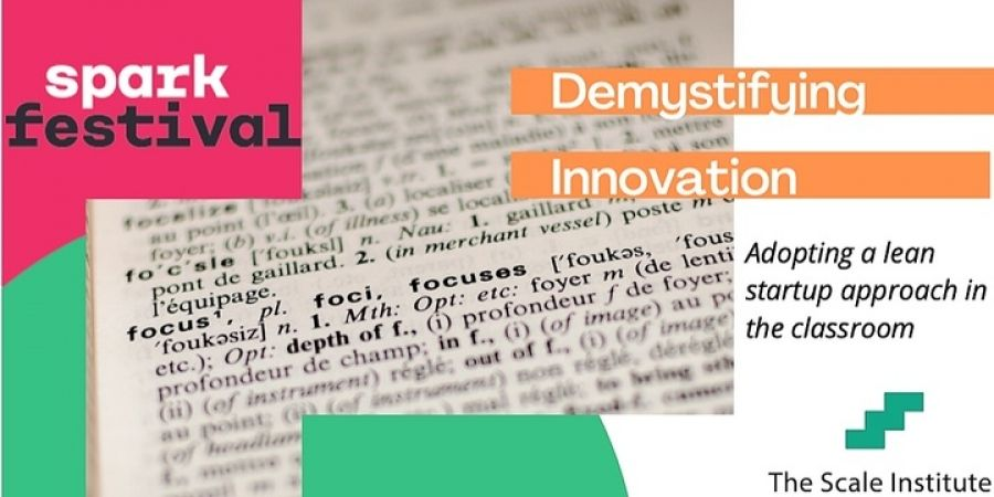 Demystifying Innovation: Adopting a lean startup approach in the classroom